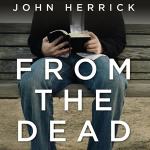 From The Dead by John Herrick