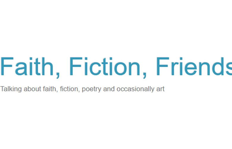 FAITH, FICTION, FRIENDS