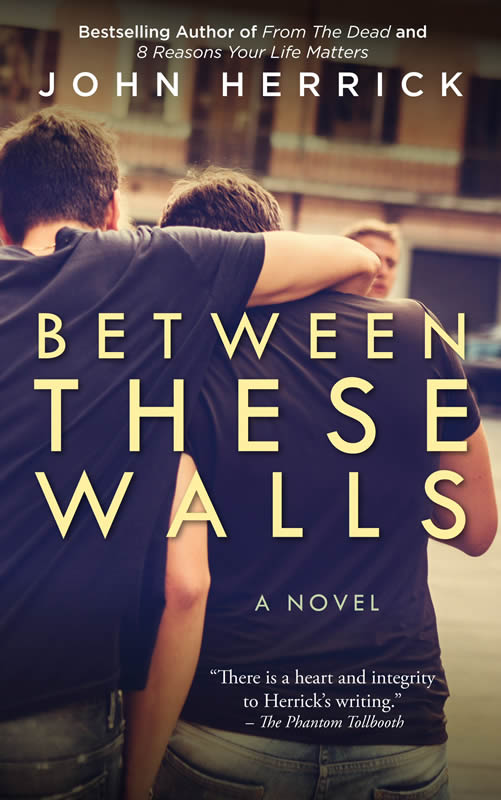 Between These Walls - John Herrick