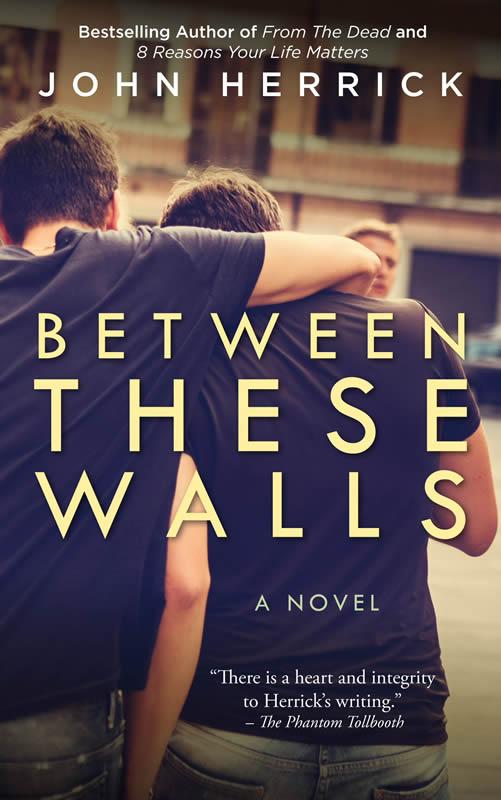 Between These Walls - John Herrick