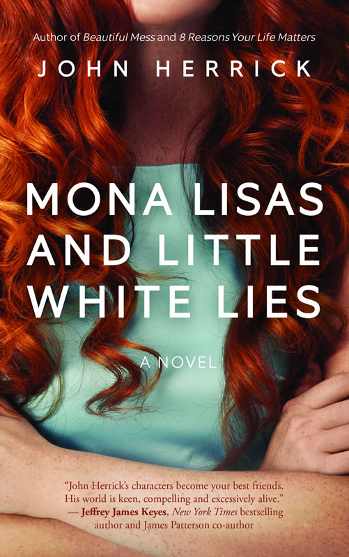 Mona Lisas and Little White Lies by John Herrick